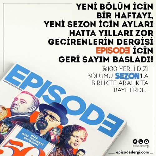"""Türkiye'nin Dizi Kültür Dergisi """"Episode"""" İçin Geri Sayım Başladı"""