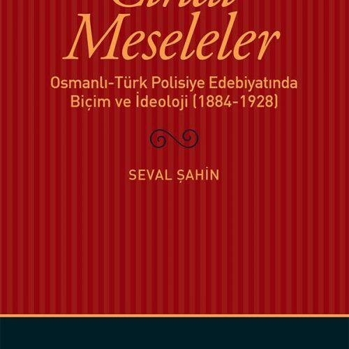 """""""Cinai Meseleler"""": Seval Şahin'den Osmanlı-Türk Polisiyelerine Dair"""