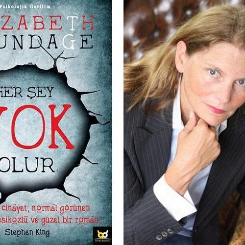 Elizabeth Brundage'den Usta İşi Bir Gerilim Romanı: Her Şey Yok Olur