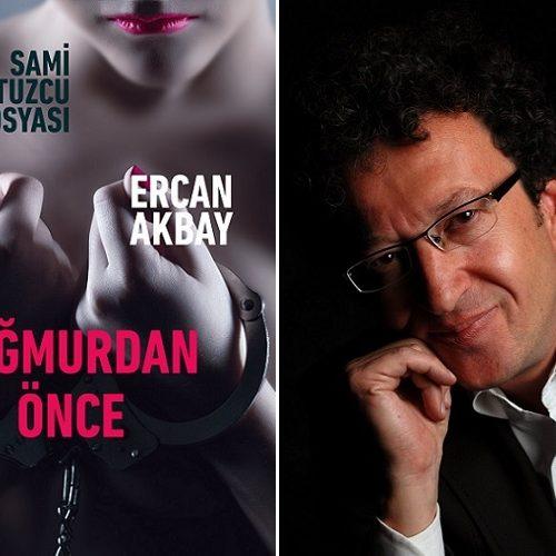 """Ercan Akbay İmzalı Yeni Polisiye: """"Yağmurdan Önce"""""""
