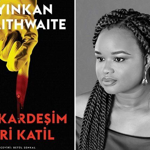 """Nijeryalı Yazar Braithwaite'den Bir İlk Roman: """"Kız Kardeşim Seri Katil"""""""