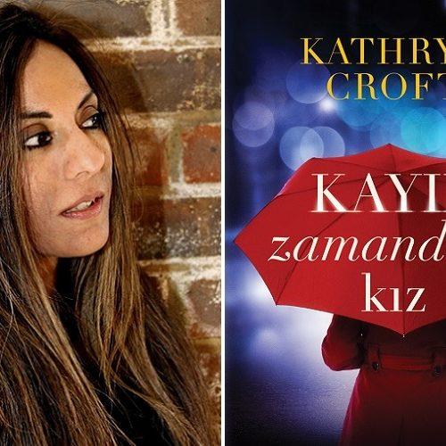 """Kathryn Croft İmzalı Psikolojik Gerilim """"Kayıp Zamandaki Kız"""" Türkçede"""