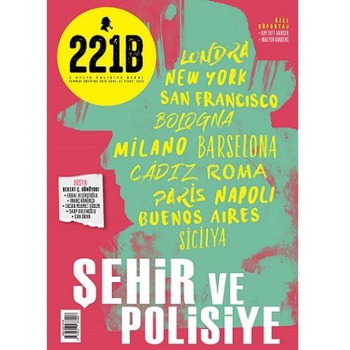 """221B Dergi, """"Şehir ve Polisiye"""" Başlıklı 21. Sayısıyla Raflarda"""