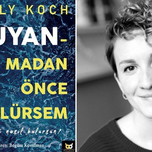"""Emily Koch İmzalı """"Uyanmadan Önce Ölürsem"""" raflarda"""