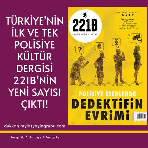 221B'NİN YENİ SAYISI RAFLARDA VE DİJİTAL PLATFORMLARDA!